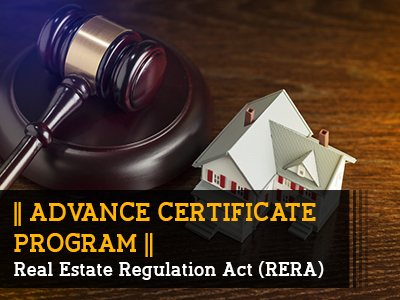 Advanced Certificate Program – Real Estate Regulation Act (RERA) || 4 Months|| Self Learning Course